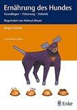 Ernährung des Hundes: Grundlagen - Fütterung - DiätetikBegründet von Helmut Meyer
