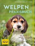 Welpen-Praxisbuch: Alles Wichtige zu Auswahl, Eingewöhnung, Pflege und Erziehung (GU Tier Spezial)